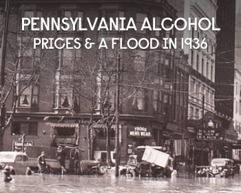 The High Price Of Alcohol In Pennsylvania Can All Be Blamed On A Flood