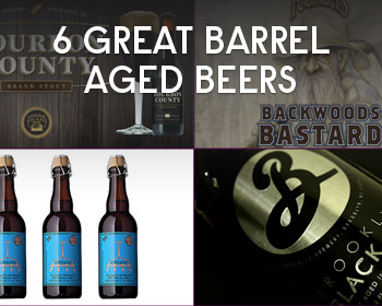 6 Great Barrel Aged Beers For Wine Drinkers
