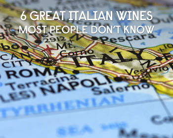 Six Italian Wines Most People Dont Know