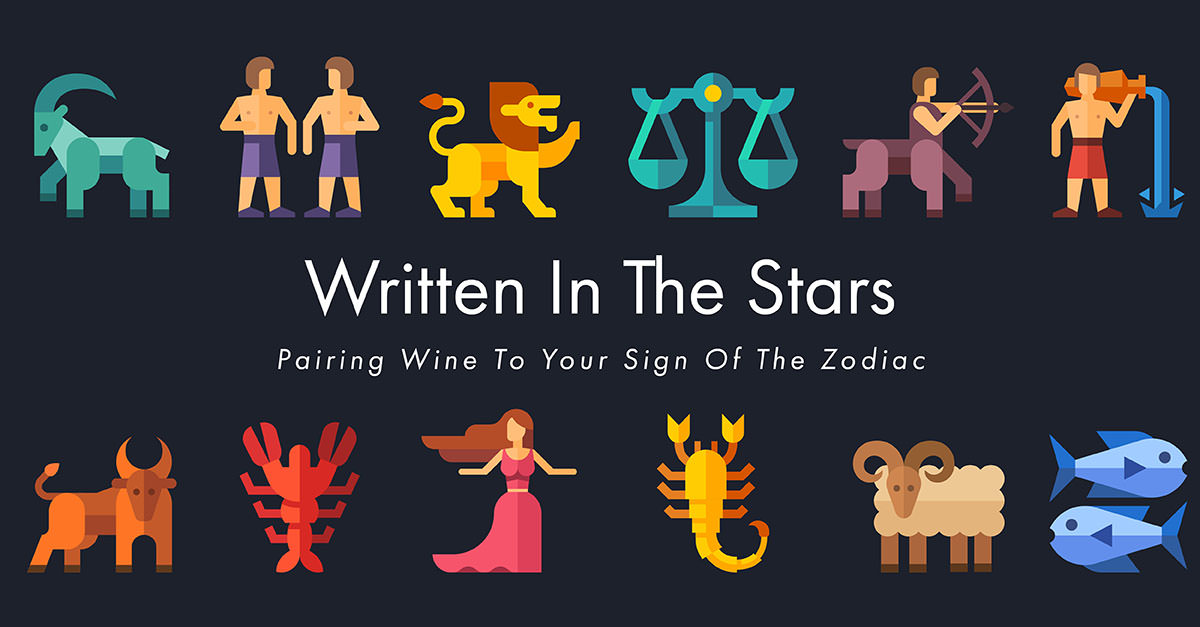 Written In The Stars Wine Pairings For Your Zodiac Sign Written In Your The