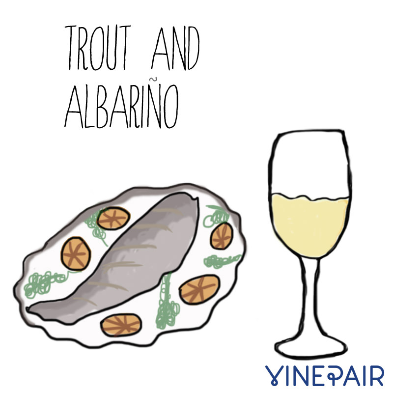 Trout goes well with Albariño