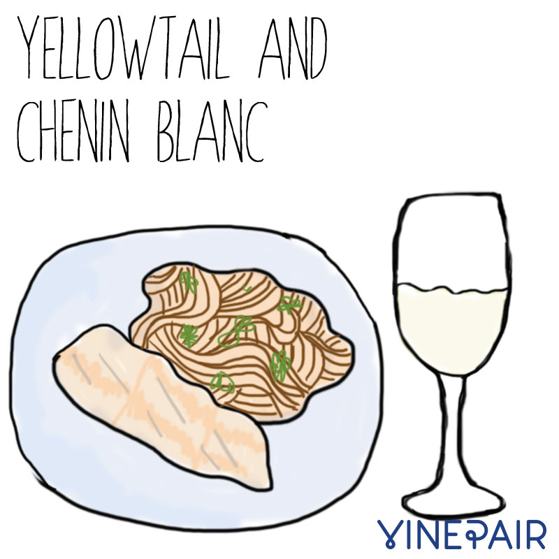 Yellowtail goes great with Chenin Blanc