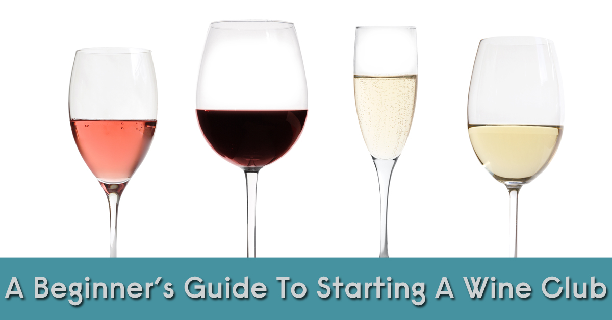 A Beginner's Guide To Starting A Wine Club