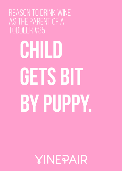 5 Reasons You Need To Drink Wine As The Parent Of A Toddler #35
