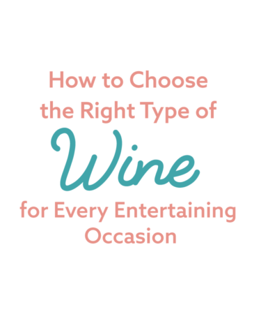 How to Choose the Right Type of Wine for Every Entertaining Occasion [Flowchart]