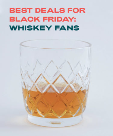 5 Foolproof Black Friday Weekend Deals For Whiskey Lovers (2019)