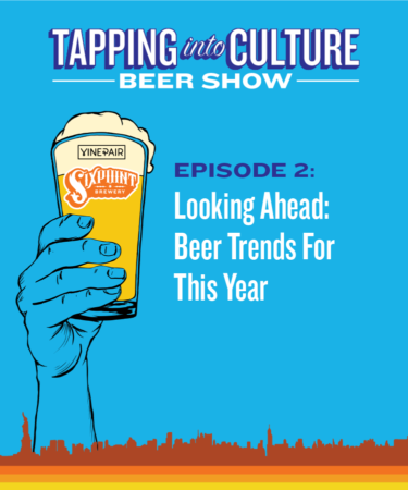 Tapping Into Culture: Looking Ahead: Beer Trends for This Year